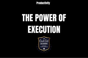 The Power of Execution