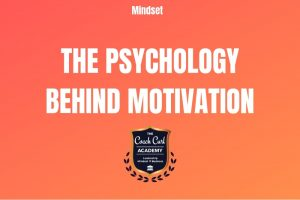 The Psychology Behind Motivation