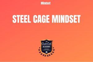 Steel Cage Mindset